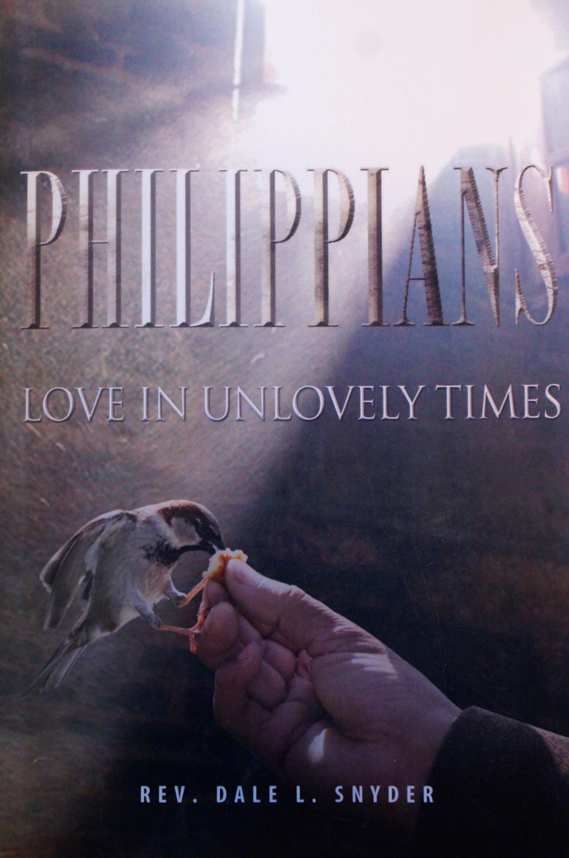 Philippians Love in Unlovely Times