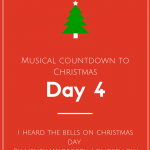 Musical Countdown to Christmas: I Heard the Bells on Christmas Day by Henry Wadsworth Longfellow