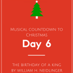 Musical Countdown to Christmas – The Birthday of a King by William H. Neidlinger