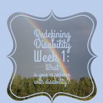 Redefining Disability Week 1