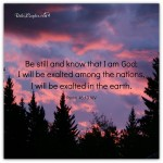 Psalm 46:10 – Be still