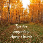 Tips for Supporting Aging Parents