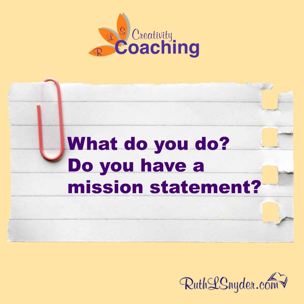 """A mission statement is strategic in marketing your company. If someone asks, """"What do you?"""" do you have a concise, powerful answer?"""